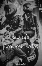 New Life! ||Cameron Dallas|| #Wattys2017 by ale004c