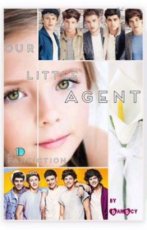 Our Little Agent [The Spy] ~ A 1D Fanfiction and Adoption Story by DarDcy