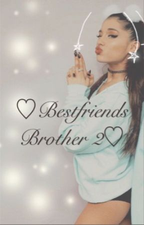 Best friends brother 2  by bri5sos44