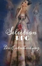 Selection RPG - Die Entscheidung (Closed) by _celina_hoebel_