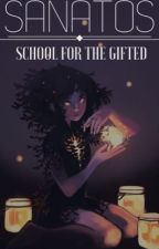 SANATOS ≪school for the gifted≫ [ROLEPLAY] by gabbyblues