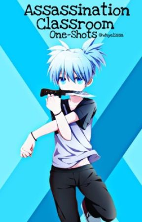 Assassination Classroom X Reader One-Shots by WhyElissa