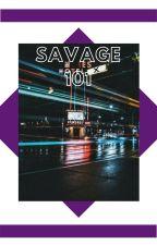 【 savage 101 】 ✔ by zhuxjie