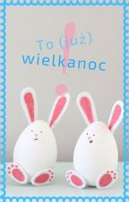 Wielkanocne Zające //T(n)o! ONE SHOT  by Delanle