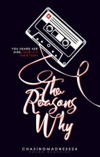 The Reasons Why (Thirteen Reasons Why Fanfiction) (wattys2017) by ChasingMadness24