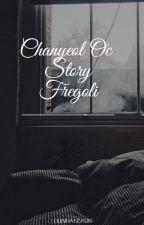 박찬열 CHANYEOL OC STORY -  FREGOLI. ✔ by hunhanskuki