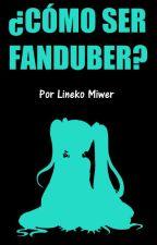 ¿CÓMO SER FANDUBER? - ¡Comienza a hacer tus propios Fandubs! by Lenny225