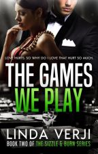 The Games We Play (Coming April 25) by lindaverji