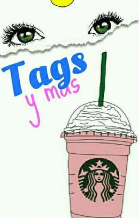 TAGS Y MAS by TheSubnormalGirl