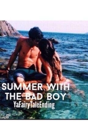 Summer With The Bad Boy  بقلم YaFairyTaleEnding