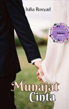 Munajat Cinta (Belum Diedit)  by JuliaRosyad9