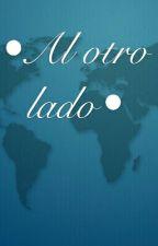 •Al otro lado• by zodiac_cncr