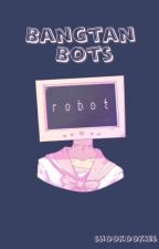 Bangtan Bots (BTS x Reader) by shookookies