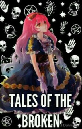 Tales of the broken by darkforestgirl