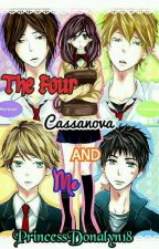 The Four Cassanova And Me  by princessDonalyn18