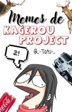 Memes de Kagerou Project 2 ||Hiatus|| by _-Tatu-_