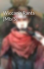 Wiccan's Rants [Mb/S] by _BillyKaplan_