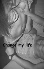 Change my life by RafaelaFerreira186