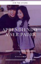 Aprendiendo a ser Padre  (Kim Taehyung V y ___) [EDITANDO] by Dreaming127