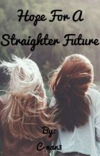 Hope For a Straighter Future (girlxgirl)(lesbian) by C-nan3