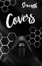 Covers - Close ✨ by Sewenth