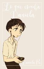 『Lo que escucha Daniela.』 by DanielaPie