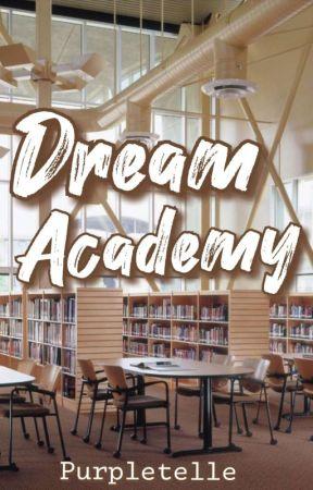 Dream Academy  by PurpleCutieee