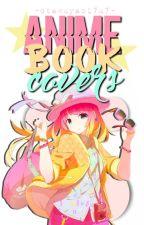 ♥Anime Book Covers♥ |Abierto| by OtakuYaoi7u7