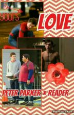LOVE: Peter Parker × reader by mrsfangirl2504