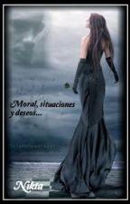 Moral, situaciones y deseos... by LeilaMilCastell