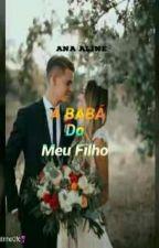 A Babá Do Meu Filho  (Revisão) by Shawn466