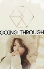 Going through (EXO ff) by Coralize2090