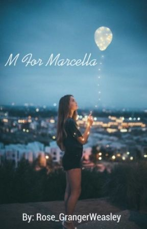 M For Marcella by Rose_GrangerWeasley