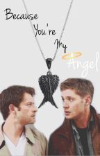 Because You're My Angel // Destiel by tayah5605