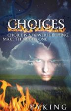 Choices by YYKing