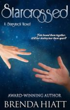 Starcrossed: A Starstruck Novel by BrendaHiatt