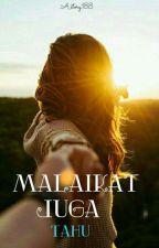 MALAIKAT JUGA TAHU by anha188