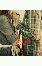 LEADS TO LOVE by Zahra015