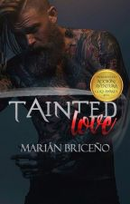 Tainted love #PNovel by SuspirosDeElefantes