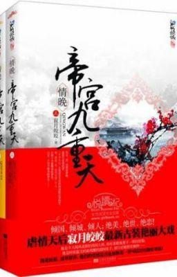 Tình muộn: Đế cung Cửu Trọng Thiên - Tịch Nguyệt Giảo Giảo - Converted by Mốc