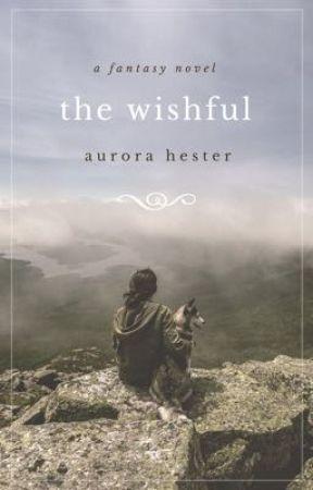 The Wishful by AuroraxXxHester