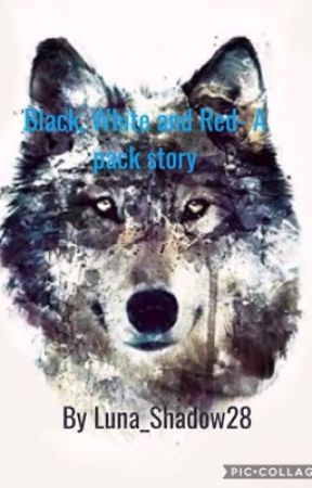 Black, white and red- A pack story by Luna_Shadow28