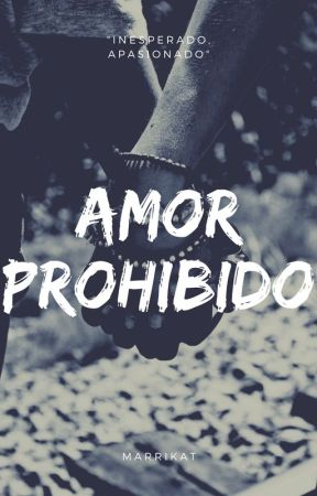 Amor prohibido by Merrikat19