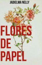 Flores de papel by JadielmaNelly
