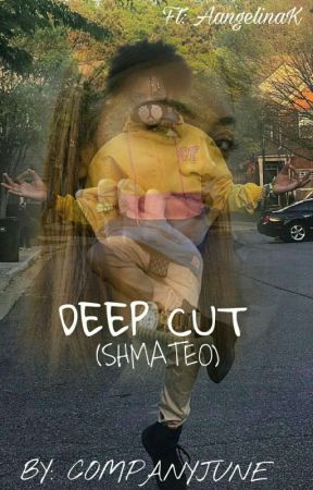Deep cut (Shmateo Vampire Story) *COMPLETED* by -PrxncessAnj