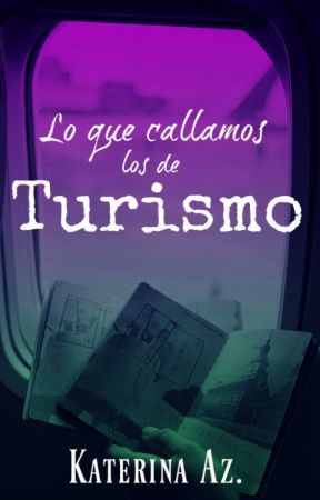 Lo que callamos los de Turismo by katiealone