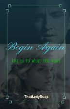 Begin Again - Dramione by thatladyruqz