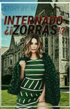 Internado De ¿¡Zorras!? /PAUSADA by manuvalera