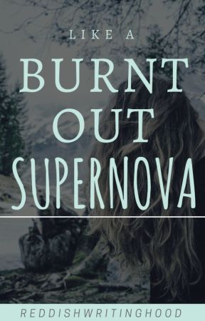 Like a Burnt Out Supernova by crazykurlygrimm