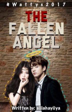 The Fallen Angel #Wattys2017 by alliahayiiya